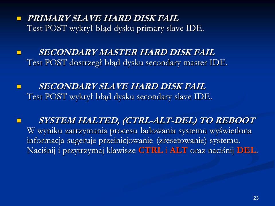 PRIMARY SLAVE HARD DISK FAIL Test POST wykrył błąd dysku primary slave IDE.