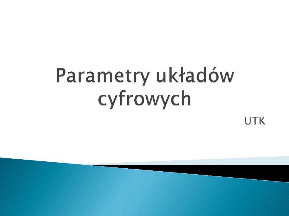 Parametry układów cyfrowych
