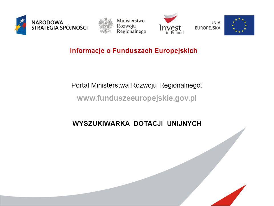 Informacje o Funduszach Europejskich WYSZUKIWARKA DOTACJI UNIJNYCH