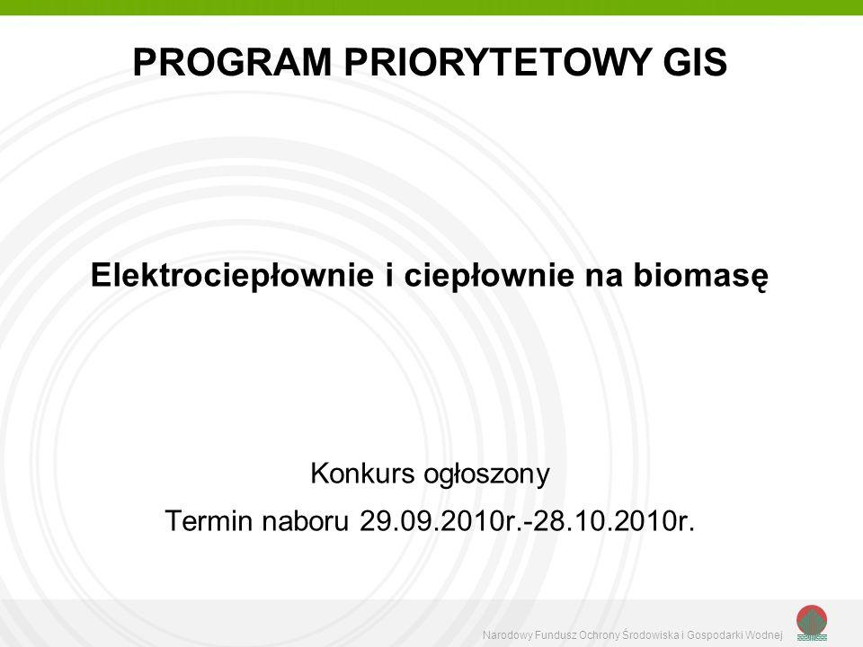 PROGRAM PRIORYTETOWY GIS Elektrociepłownie i ciepłownie na biomasę