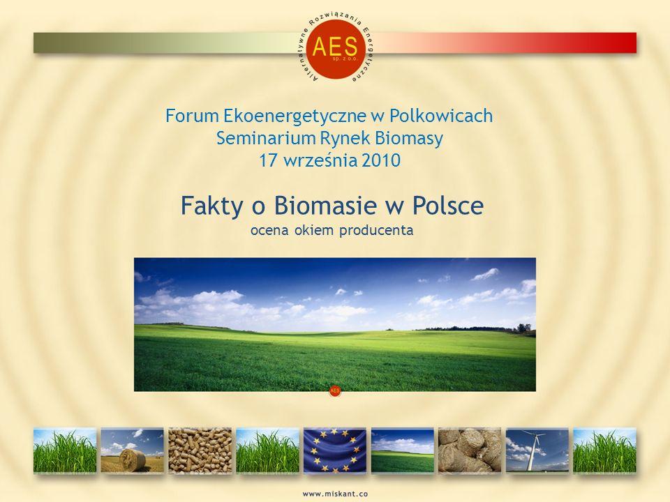 Fakty o Biomasie w Polsce ocena okiem producenta