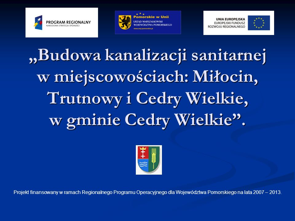 """""""Budowa kanalizacji sanitarnej w miejscowościach: Miłocin, Trutnowy i Cedry Wielkie, w gminie Cedry Wielkie ."""