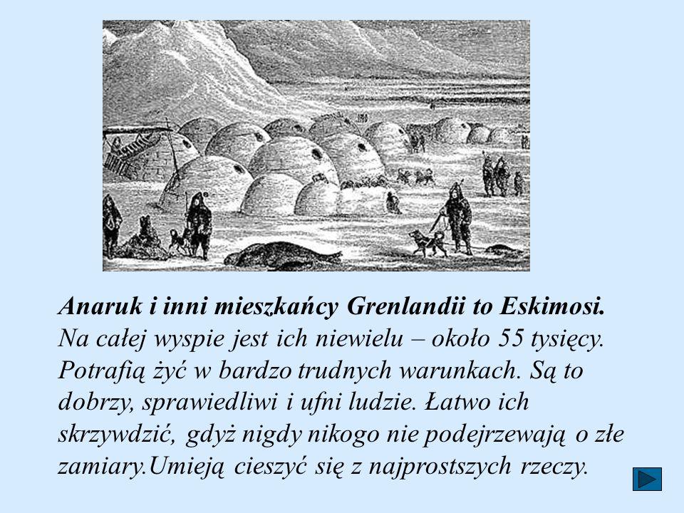 Anaruk i inni mieszkańcy Grenlandii to Eskimosi