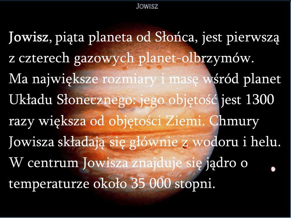 Jowisz, piąta planeta od Słońca, jest pierwszą