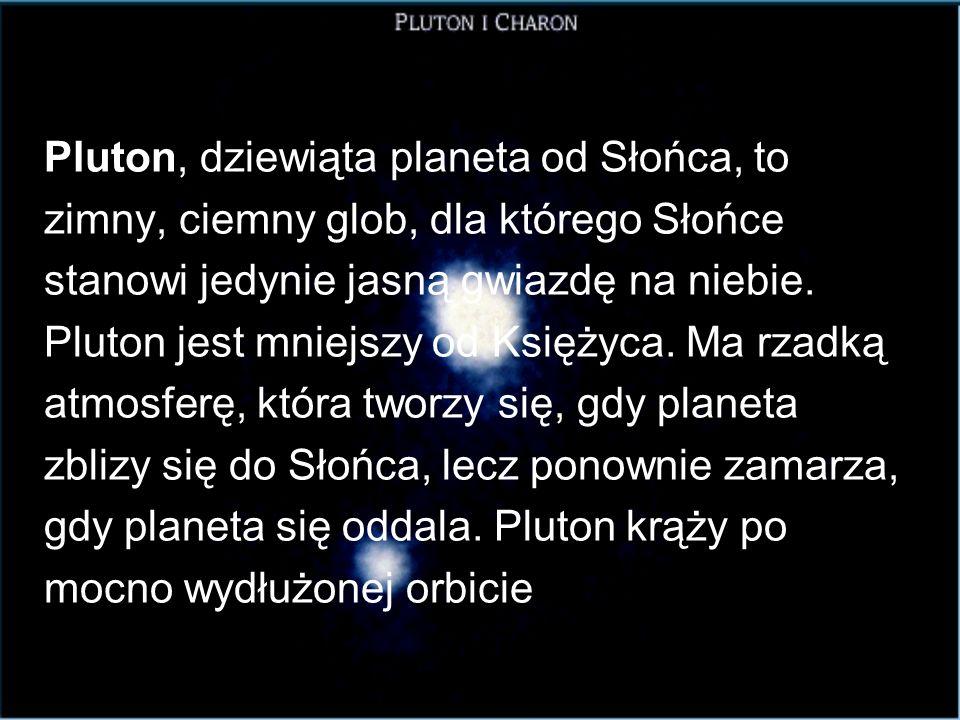 Pluton, dziewiąta planeta od Słońca, to