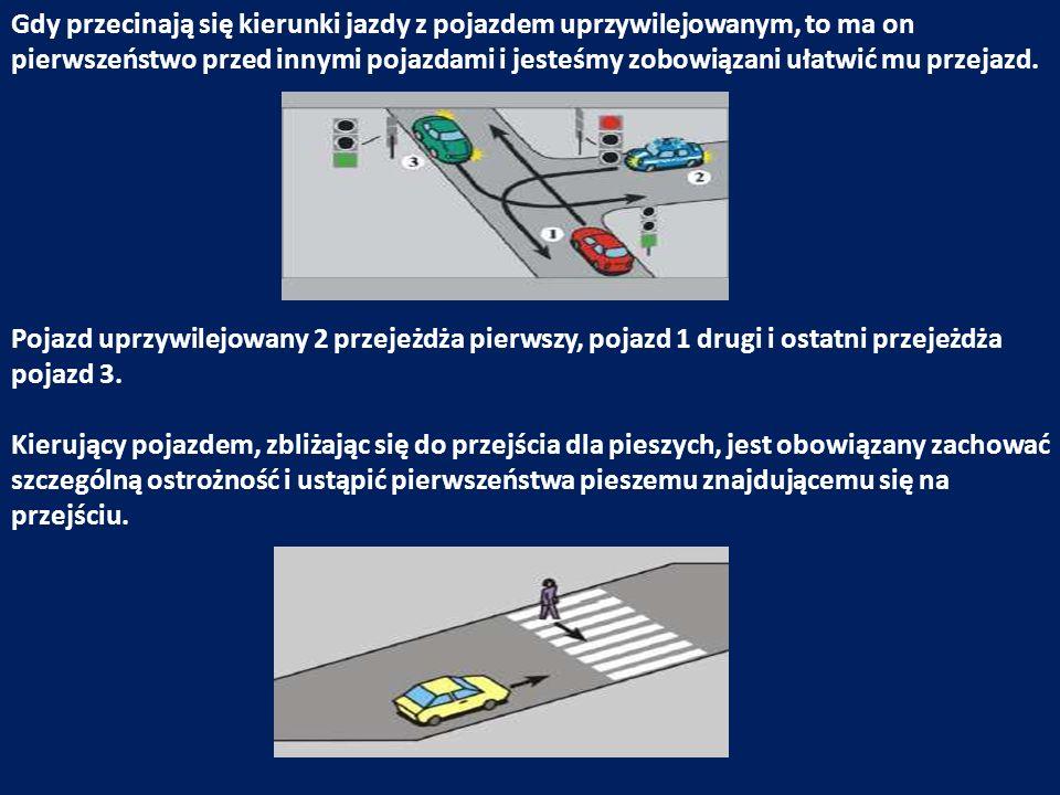 Gdy przecinają się kierunki jazdy z pojazdem uprzywilejowanym, to ma on pierwszeństwo przed innymi pojazdami i jesteśmy zobowiązani ułatwić mu przejazd.