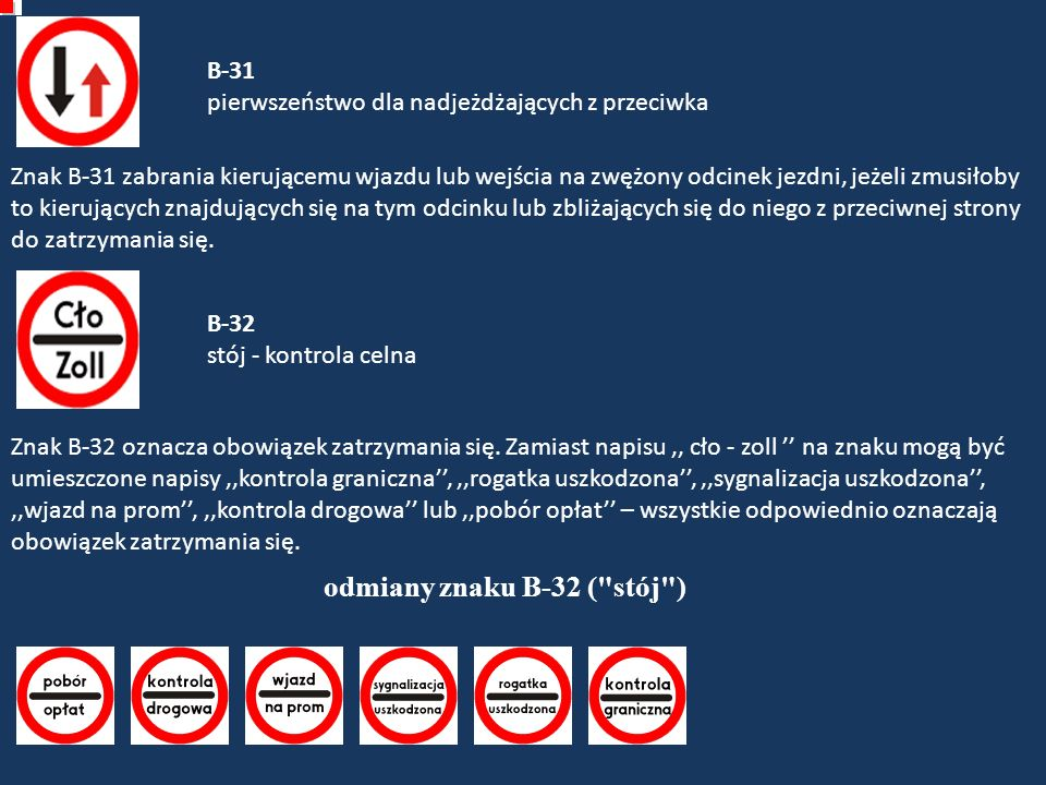 odmiany znaku B-32 ( stój )