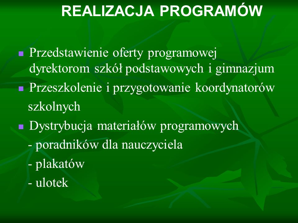 REALIZACJA PROGRAMÓW Przedstawienie oferty programowej dyrektorom szkół podstawowych i gimnazjum. Przeszkolenie i przygotowanie koordynatorów.