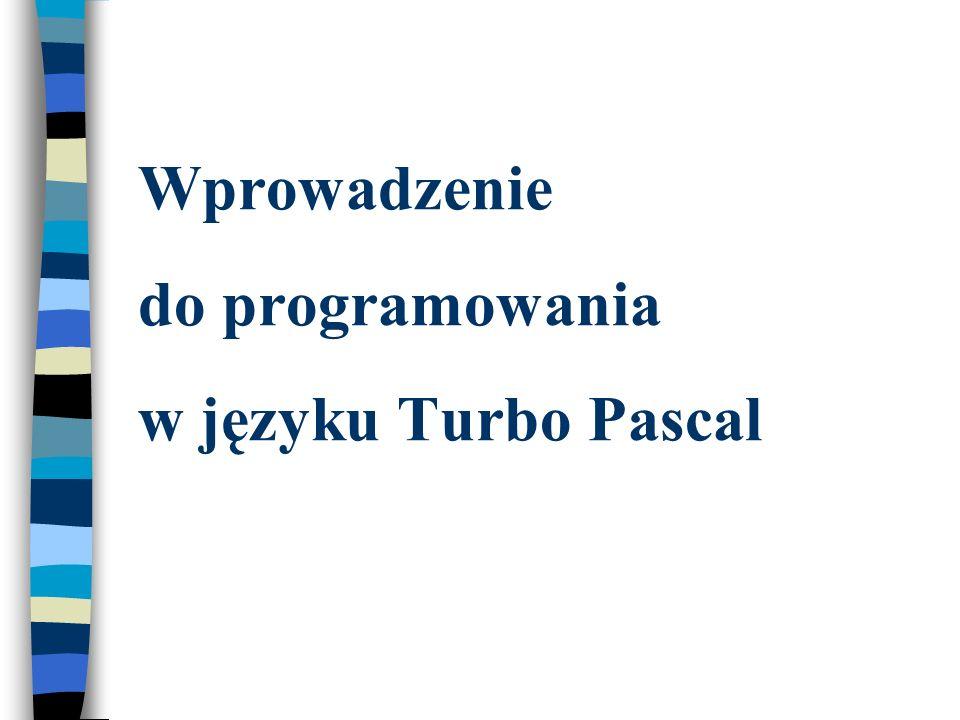 Wprowadzenie do programowania w języku Turbo Pascal