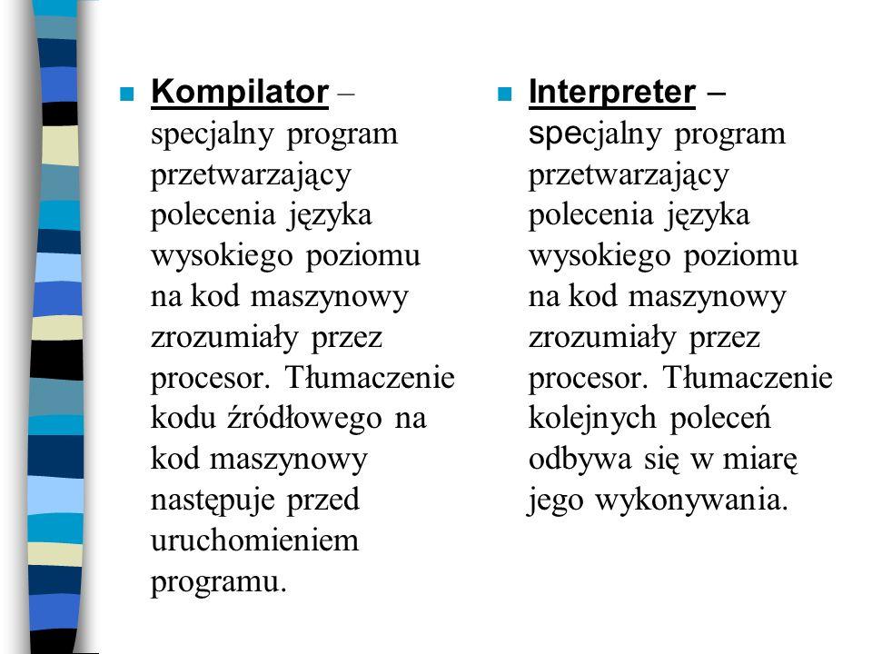 Kompilator – specjalny program przetwarzający polecenia języka wysokiego poziomu na kod maszynowy zrozumiały przez procesor. Tłumaczenie kodu źródłowego na kod maszynowy następuje przed uruchomieniem programu.