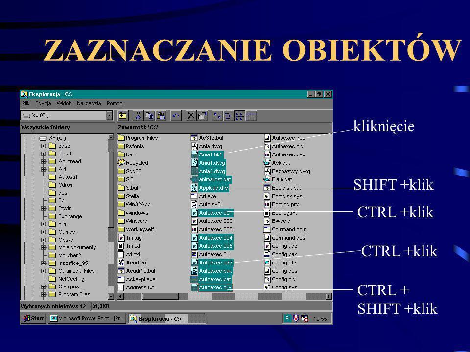 ZAZNACZANIE OBIEKTÓW kliknięcie SHIFT +klik CTRL +klik CTRL +klik