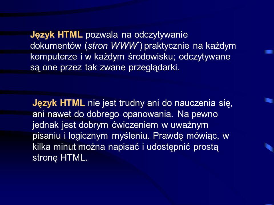 Język HTML pozwala na odczytywanie dokumentów (stron WWW