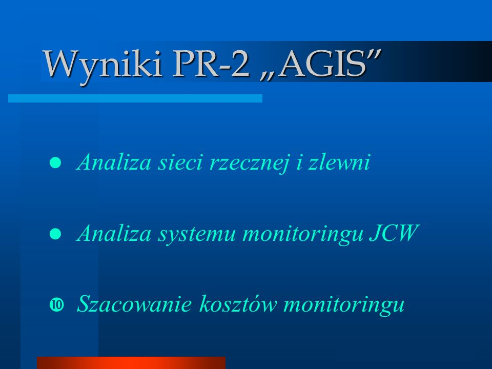 """Wyniki PR-2 """"AGIS Analiza sieci rzecznej i zlewni"""