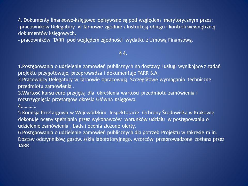 4. Dokumenty finansowo-księgowe opisywane są pod względem merytorycznym przez: