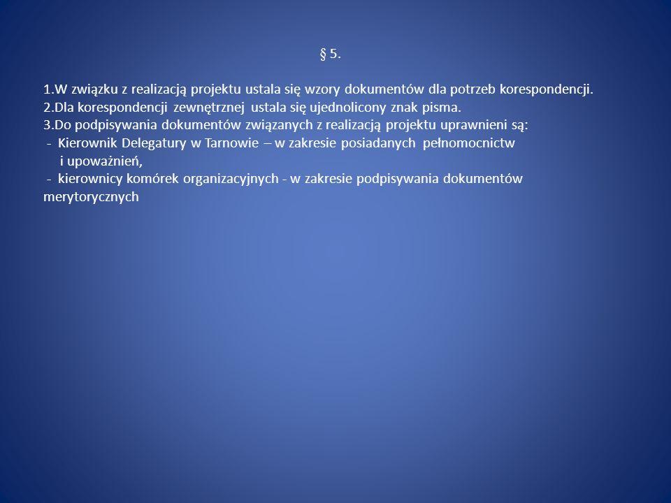 § 5.W związku z realizacją projektu ustala się wzory dokumentów dla potrzeb korespondencji.