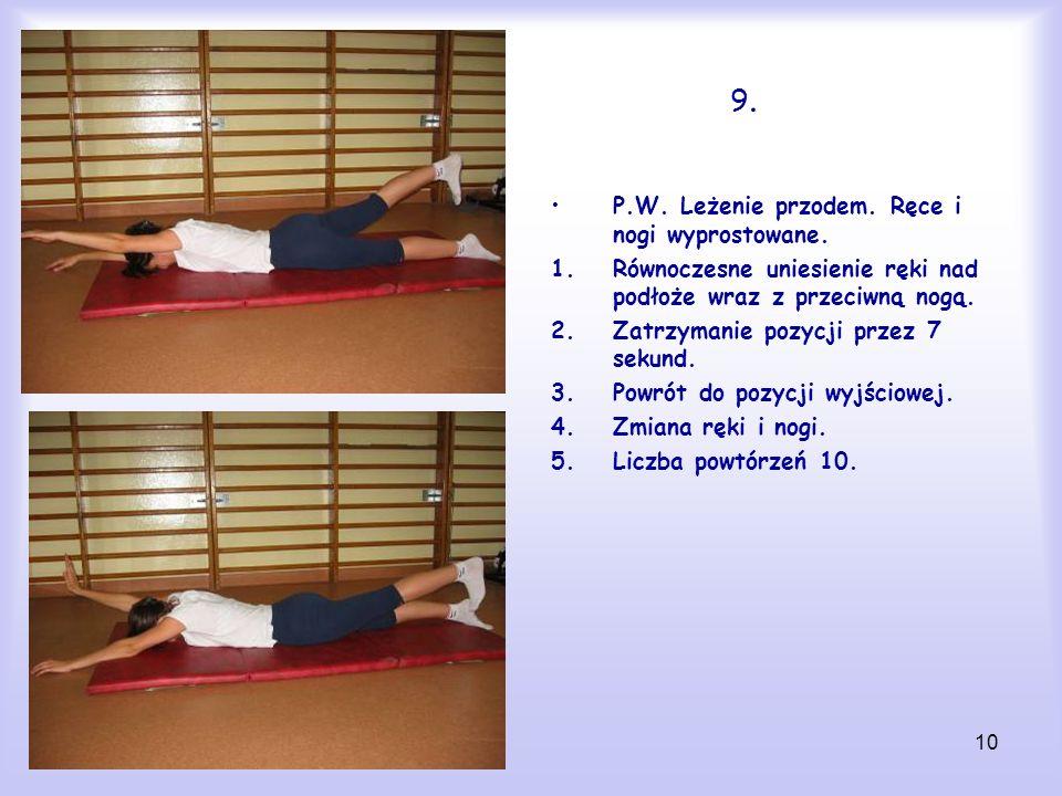9. P.W. Leżenie przodem. Ręce i nogi wyprostowane.