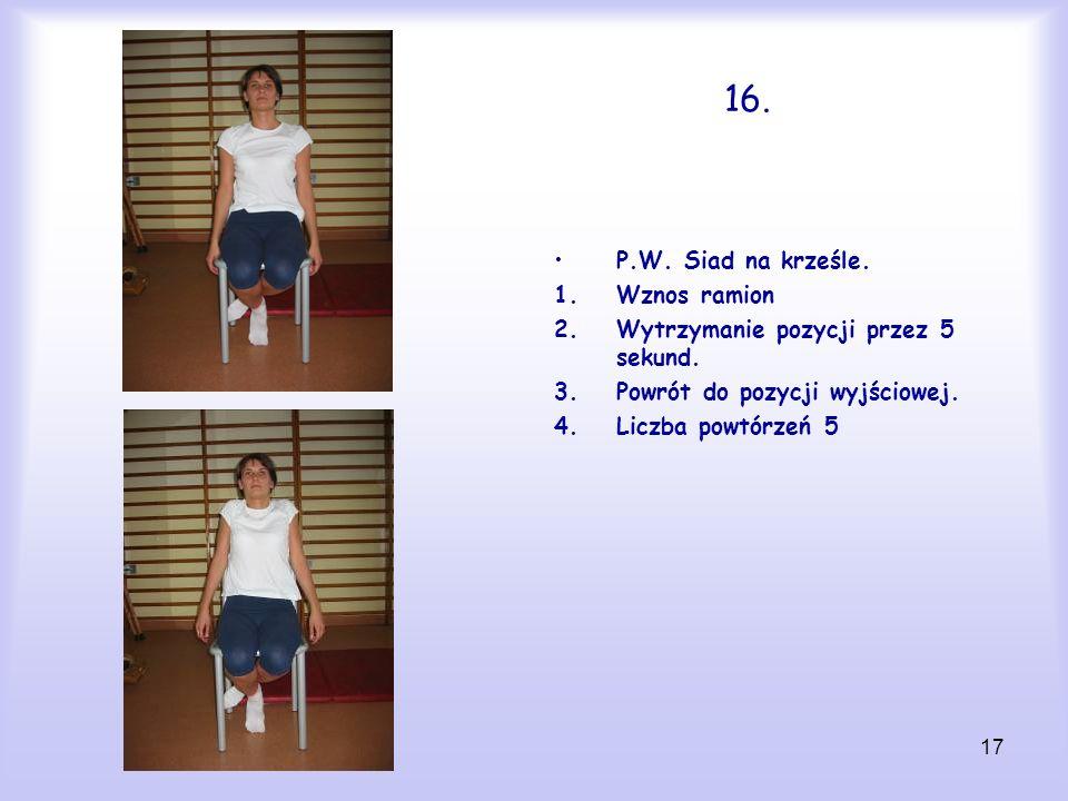 16. P.W. Siad na krześle. Wznos ramion