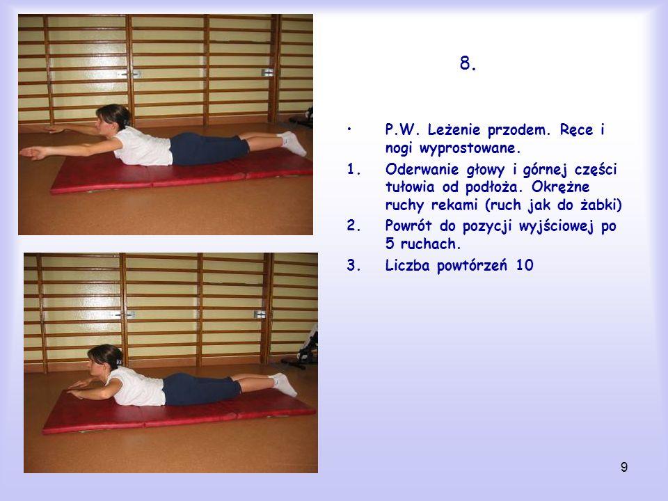 8. P.W. Leżenie przodem. Ręce i nogi wyprostowane.