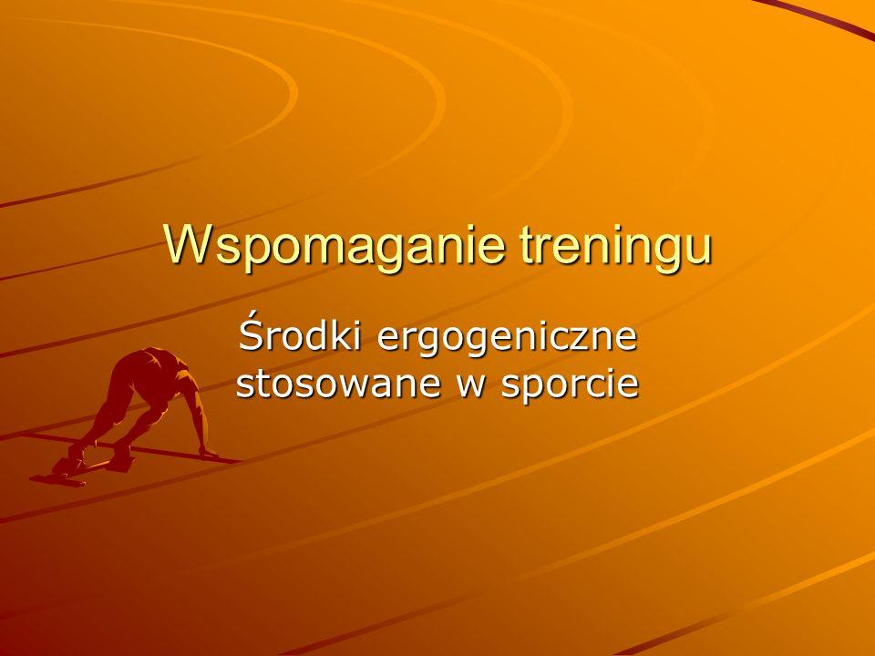 Środki ergogeniczne stosowane w sporcie