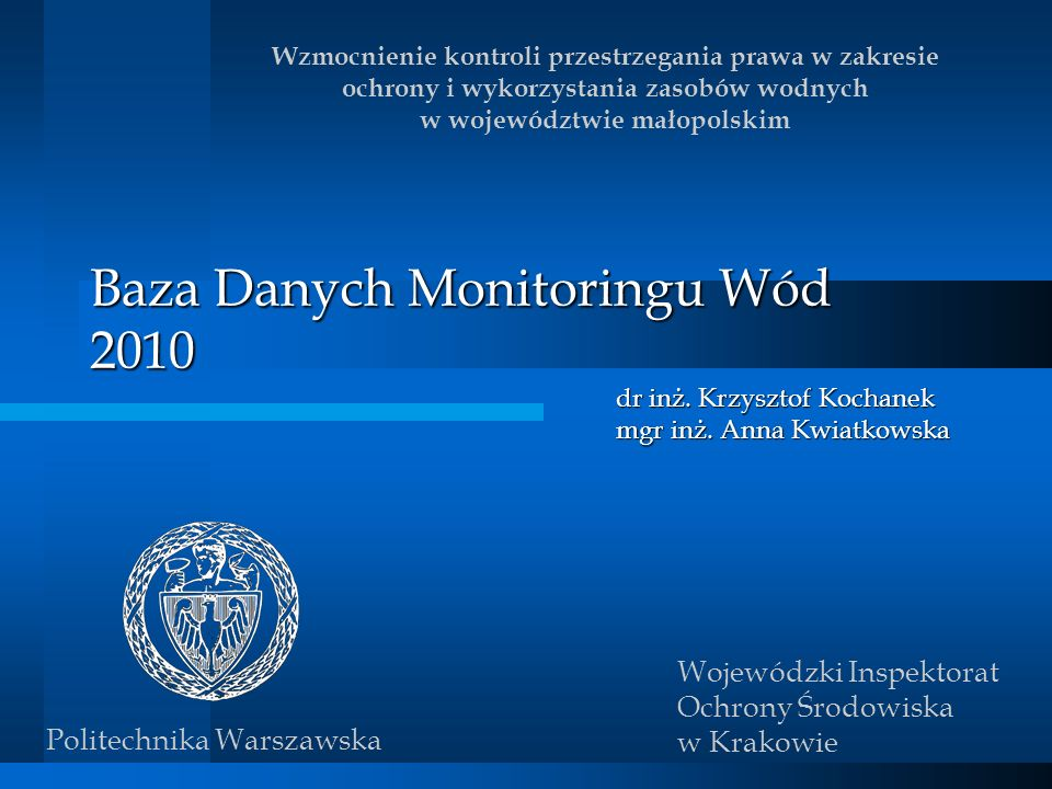 Wzmocnienie kontroli przestrzegania prawa w zakresie ochrony i wykorzystania zasobów wodnych w województwie małopolskim