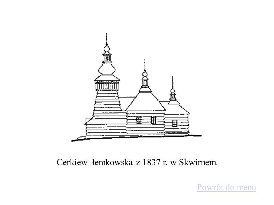 Cerkiew łemkowska z 1837 r. w Skwirnem.
