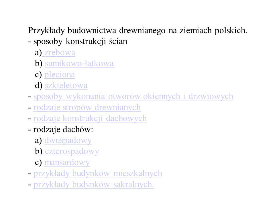 Przykłady budownictwa drewnianego na ziemiach polskich