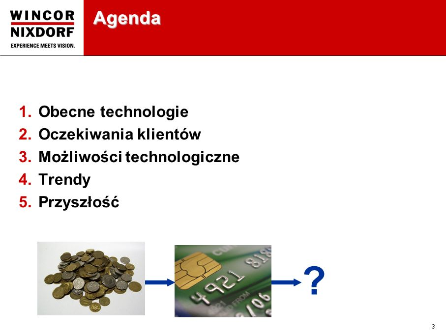 Agenda Obecne technologie Oczekiwania klientów