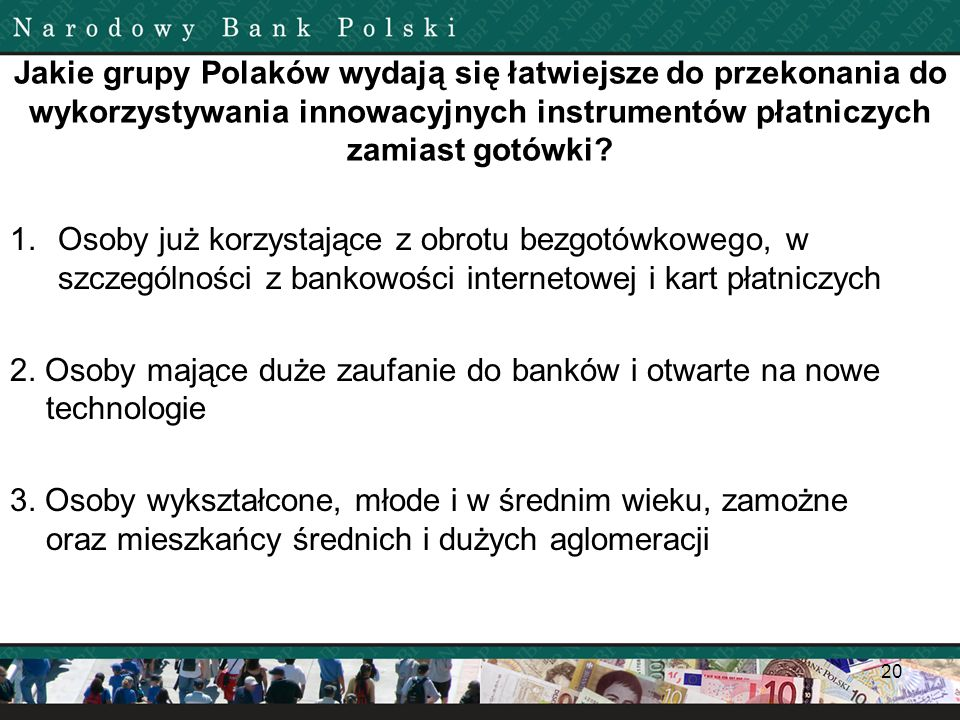 Jakie grupy Polaków wydają się łatwiejsze do przekonania do wykorzystywania innowacyjnych instrumentów płatniczych zamiast gotówki