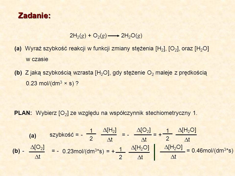 Zadanie: 2H2(g) + O2(g) 2H2O(g)