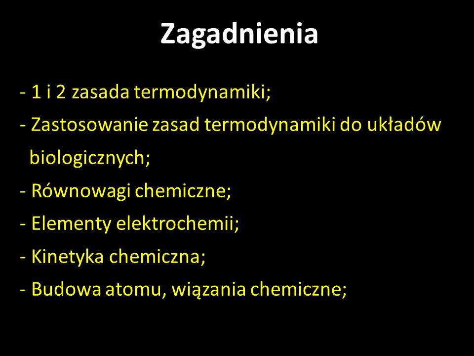 Zagadnienia - 1 i 2 zasada termodynamiki;