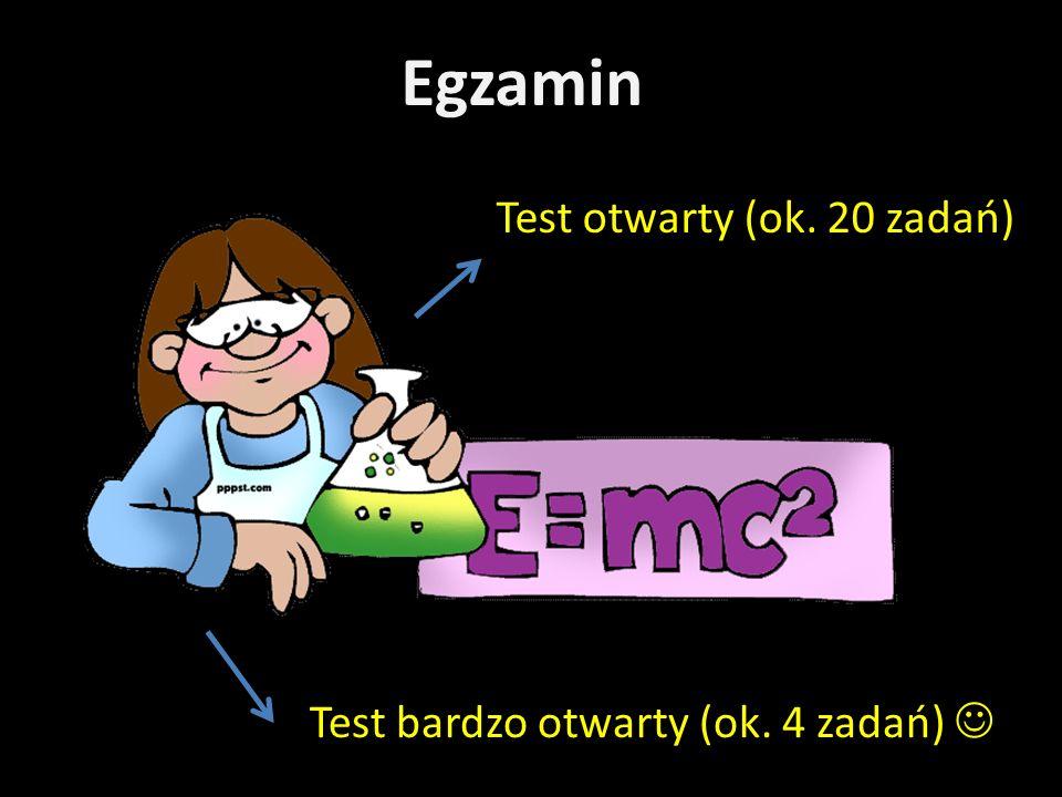 Egzamin Test otwarty (ok. 20 zadań)
