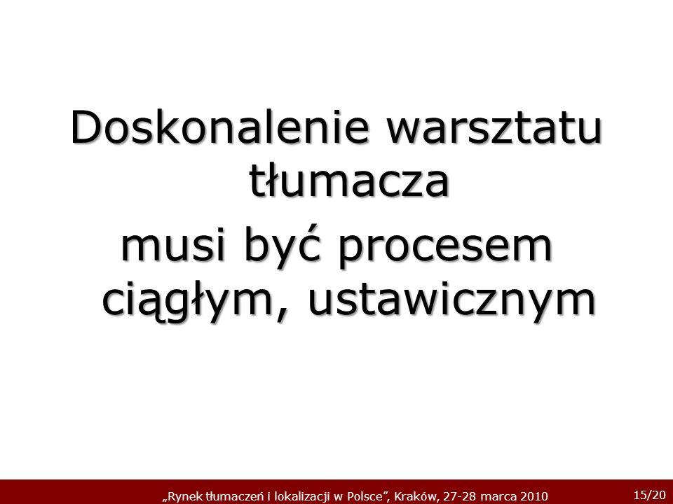 Doskonalenie warsztatu tłumacza musi być procesem ciągłym, ustawicznym