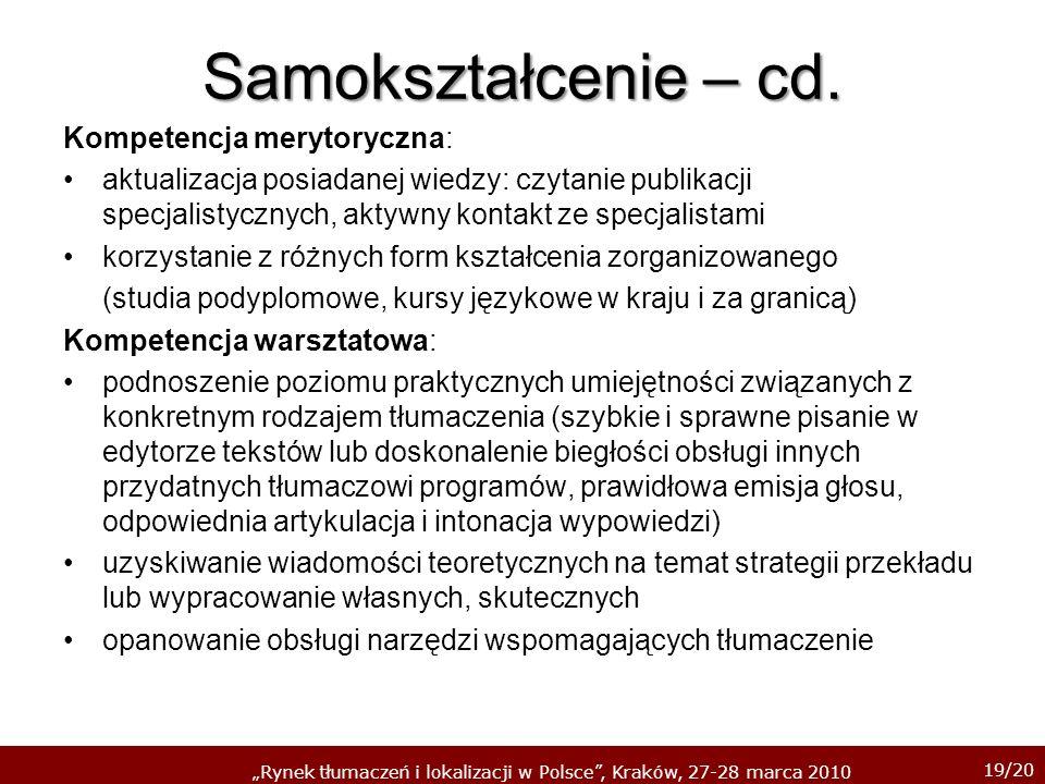 Samokształcenie – cd. Kompetencja merytoryczna: