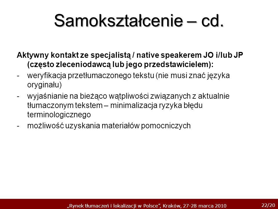 Samokształcenie – cd.Aktywny kontakt ze specjalistą / native speakerem JO i/lub JP (często zleceniodawcą lub jego przedstawicielem):