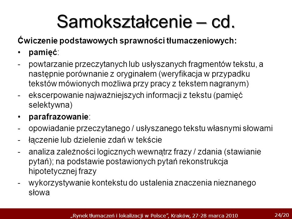 Samokształcenie – cd.Ćwiczenie podstawowych sprawności tłumaczeniowych: pamięć: