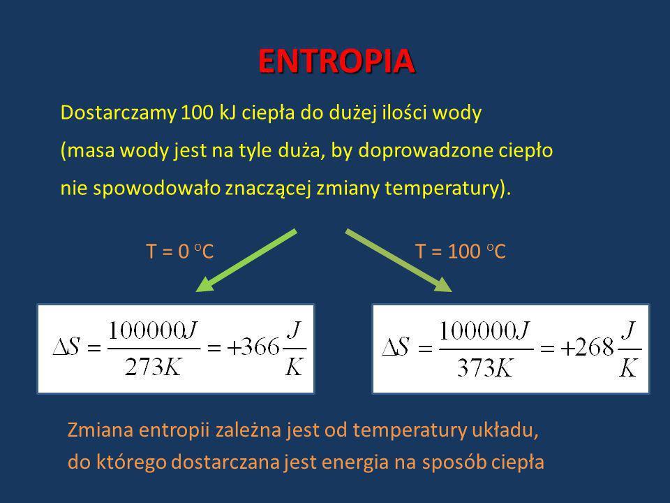 ENTROPIA Dostarczamy 100 kJ ciepła do dużej ilości wody