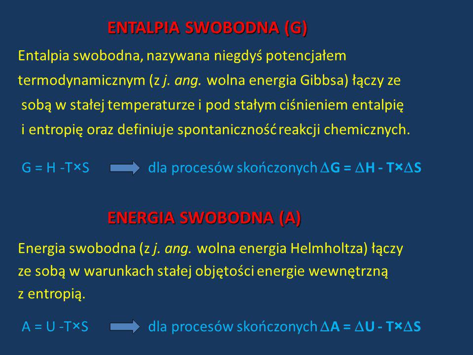 ENTALPIA SWOBODNA (G) ENERGIA SWOBODNA (A)