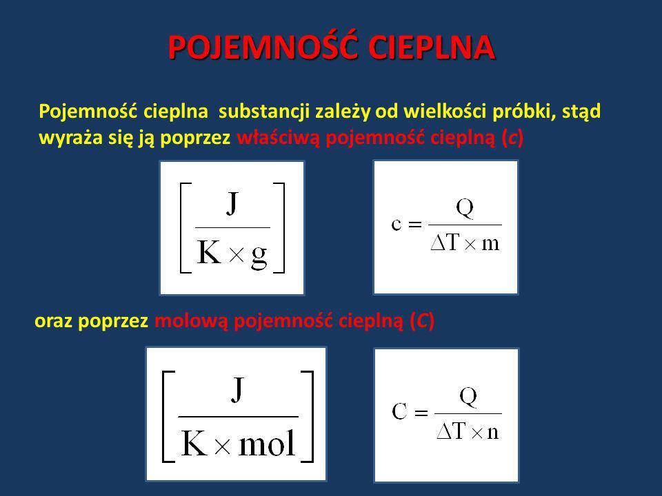 POJEMNOŚĆ CIEPLNAPojemność cieplna substancji zależy od wielkości próbki, stąd wyraża się ją poprzez właściwą pojemność cieplną (c)