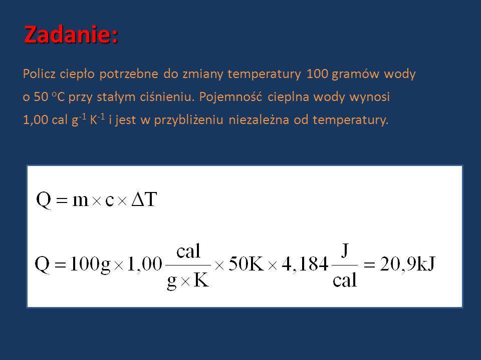 Zadanie: Policz ciepło potrzebne do zmiany temperatury 100 gramów wody