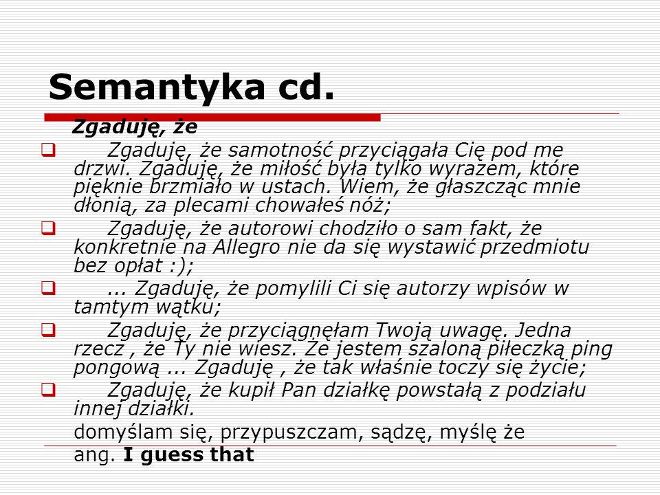 Semantyka cd. Zgaduję, że