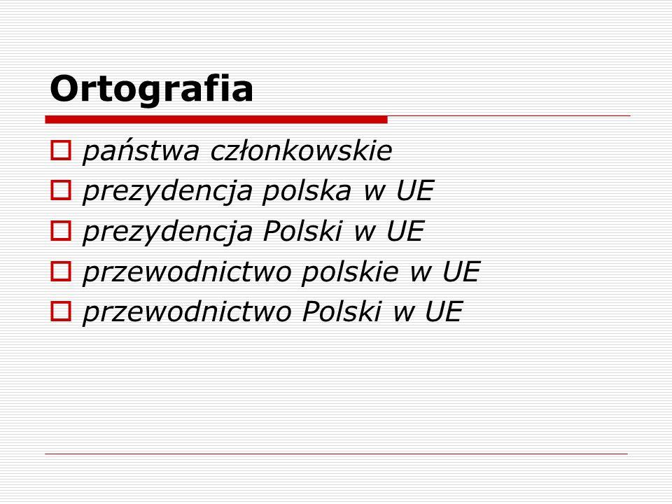 Ortografia państwa członkowskie prezydencja polska w UE