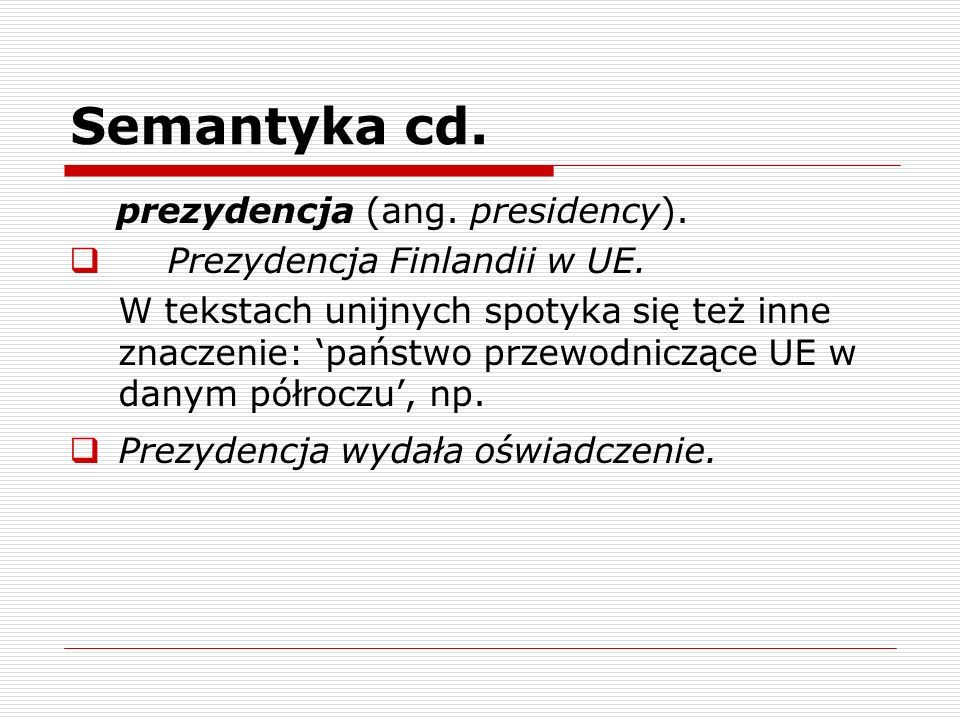Semantyka cd. Prezydencja Finlandii w UE.