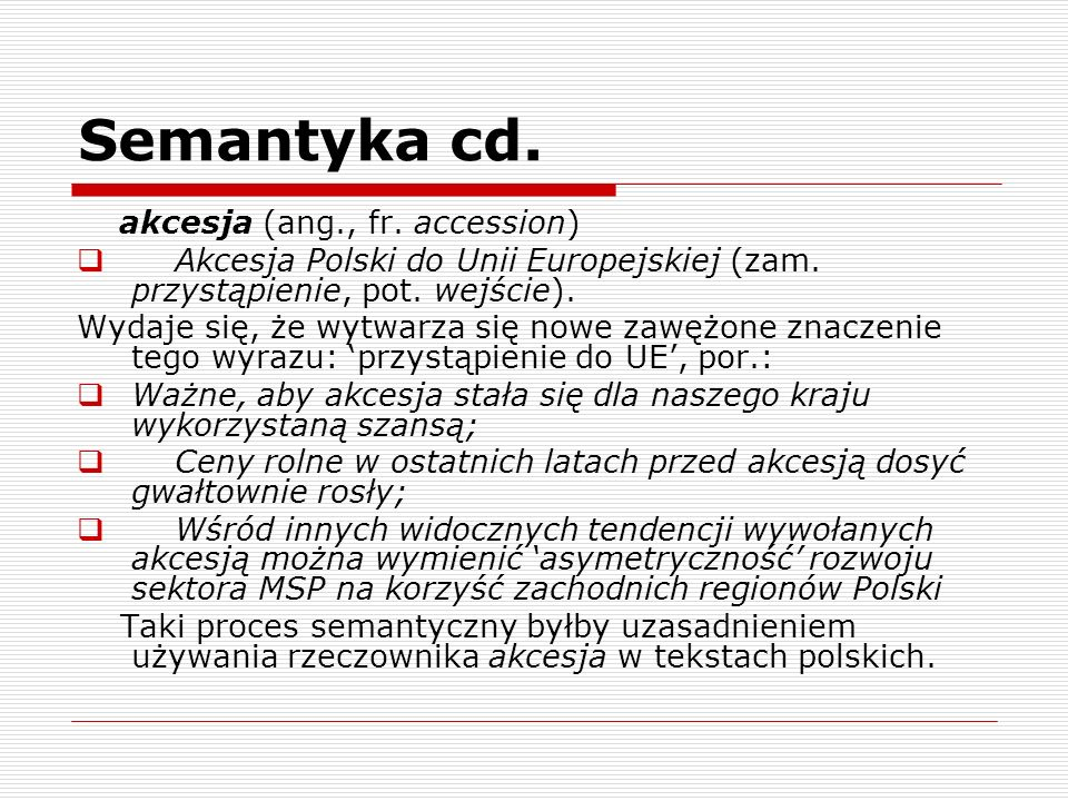 Semantyka cd. akcesja (ang., fr. accession)
