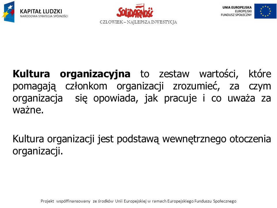 Kultura organizacji jest podstawą wewnętrznego otoczenia organizacji.