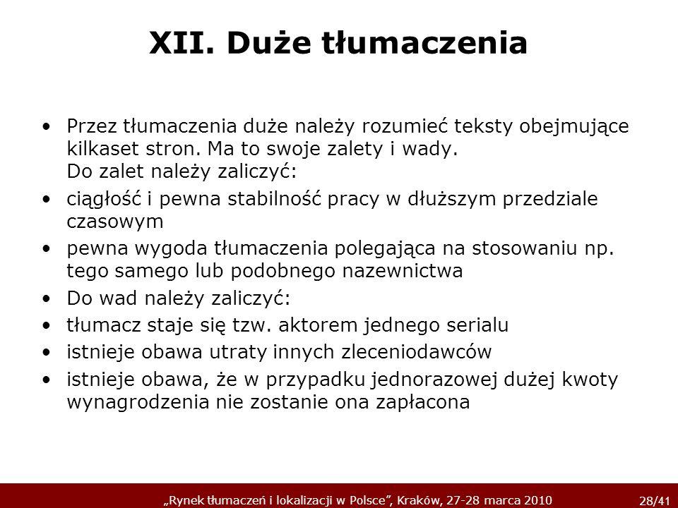 XII. Duże tłumaczenia Przez tłumaczenia duże należy rozumieć teksty obejmujące kilkaset stron. Ma to swoje zalety i wady. Do zalet należy zaliczyć: