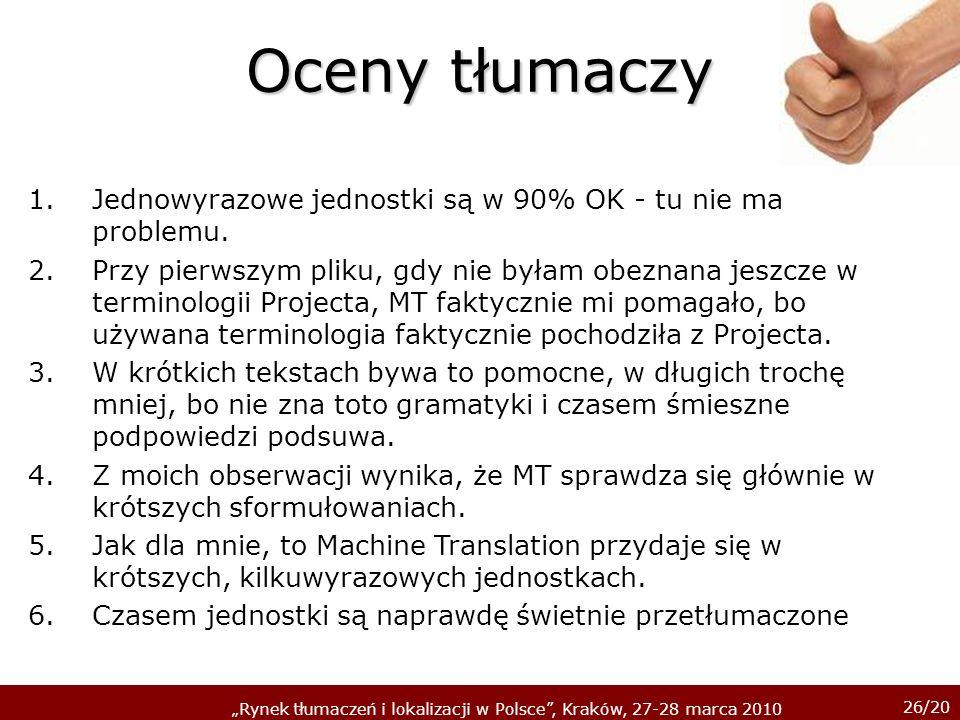 Oceny tłumaczyJednowyrazowe jednostki są w 90% OK - tu nie ma problemu.