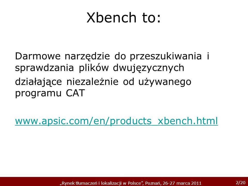 Xbench to: Darmowe narzędzie do przeszukiwania i sprawdzania plików dwujęzycznych. działające niezależnie od używanego programu CAT.
