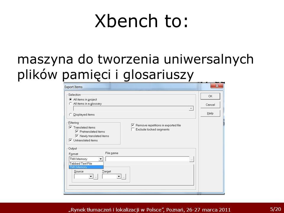 Xbench to: maszyna do tworzenia uniwersalnych plików pamięci i glosariuszy