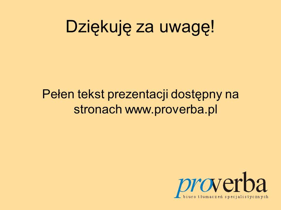 Pełen tekst prezentacji dostępny na stronach www.proverba.pl