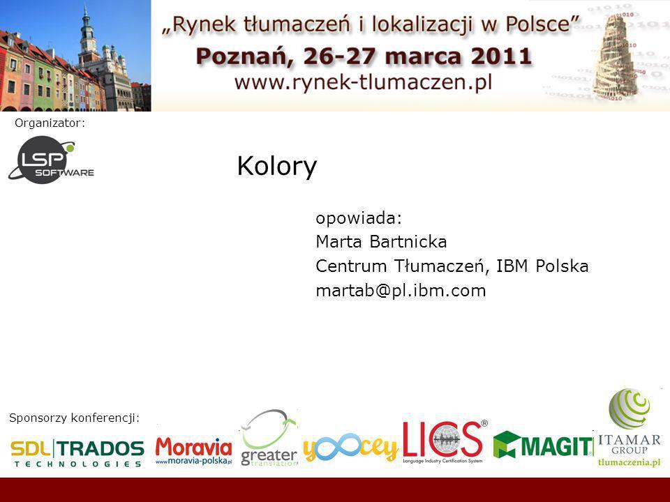 Kolory opowiada: Marta Bartnicka Centrum Tłumaczeń, IBM Polska